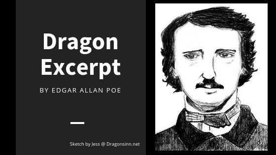 Dragon Excerpt by Edgar Allan Poe