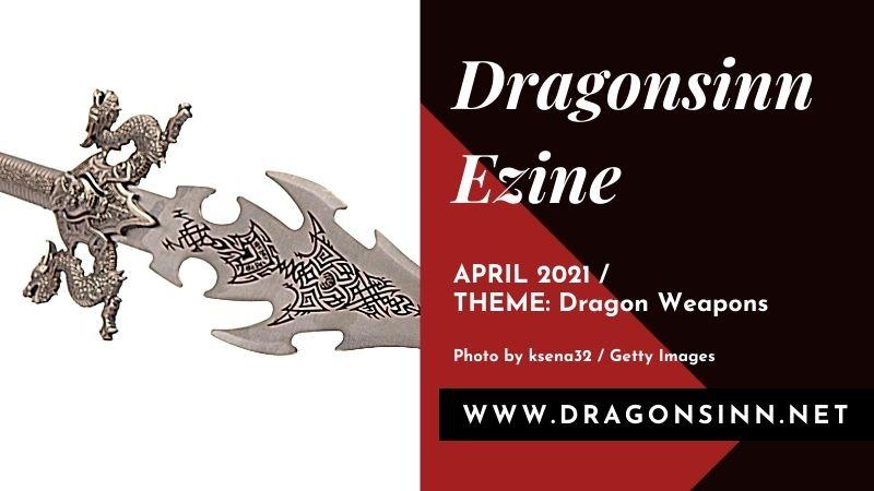 Dragon Weapons – April 2021